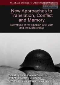 New Approaches to Translation Conflict and Memory Narratives of the Spanish Civil War and the Dictatorship
