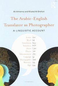 The Arabic English Translator as Photographer A Linguistic Account