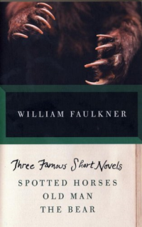 Three Famous Short Novels Spotted Horses Old Man The Bear Full Text